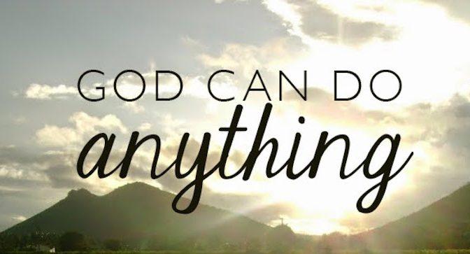 God Can Do Anything Lyrics